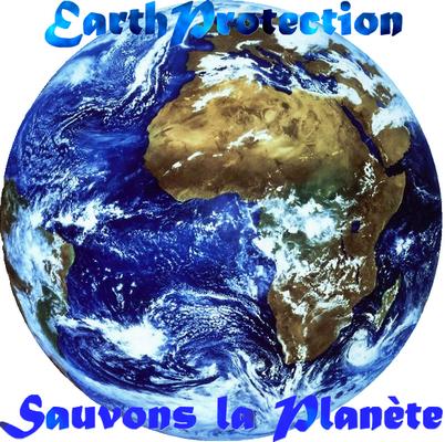EARTHPROTECTION. ♣ Sauvons la planète !